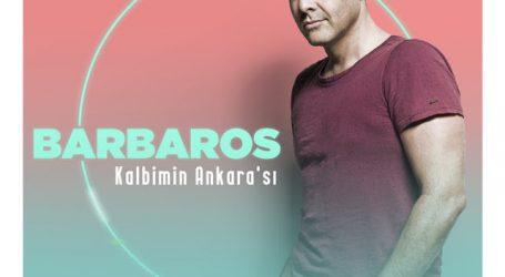 """Barbaros'un yeni şarkısı """"Kalbimin Ankara'sı"""""""